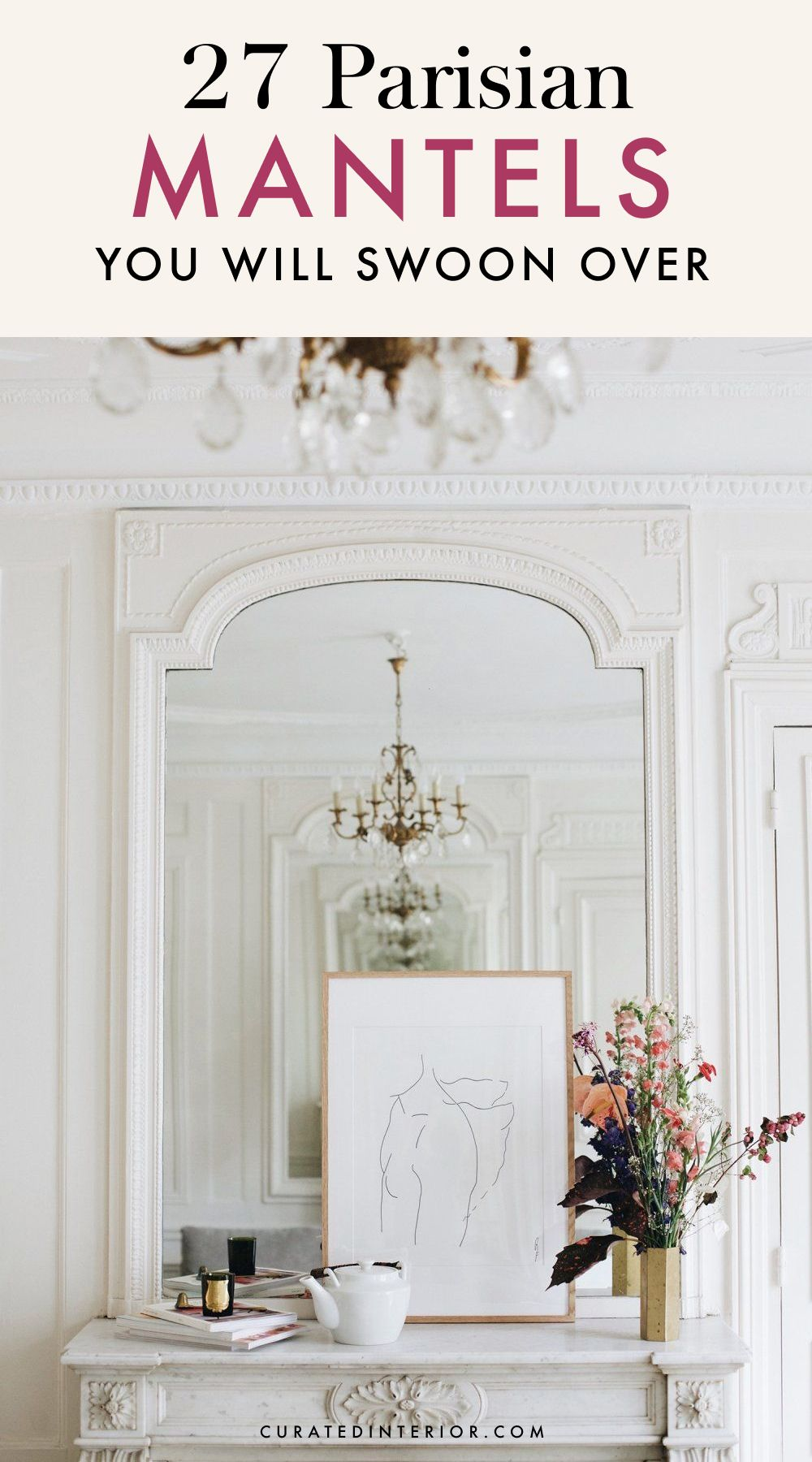 27 Parisian Mantels You Will Swoon Over